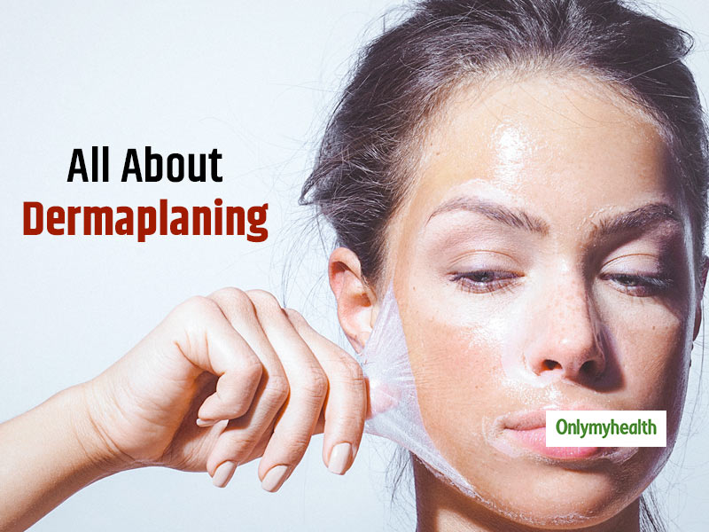Dermaplaning: All You Need To Know About This Beauty Procedure