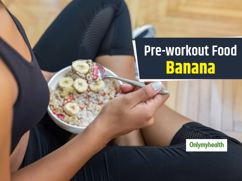 Head For A Workout With Banana As Your Pre-Workout Meal. Know It's Benefits