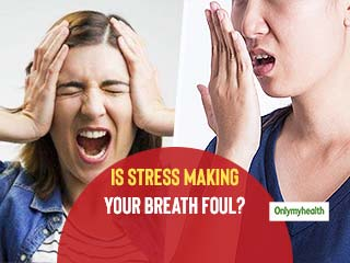 Is Stressed To Be Blamed For <strong>Bad</strong> Breath?
