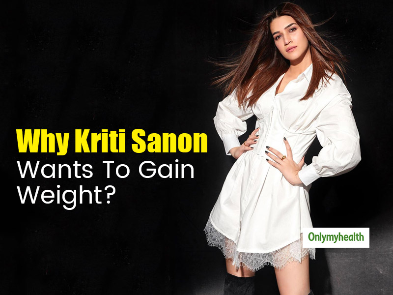 Actress Kriti Sanon To Get Fat and Gain 15 Kilos. Know The Reason For This Drastic Step