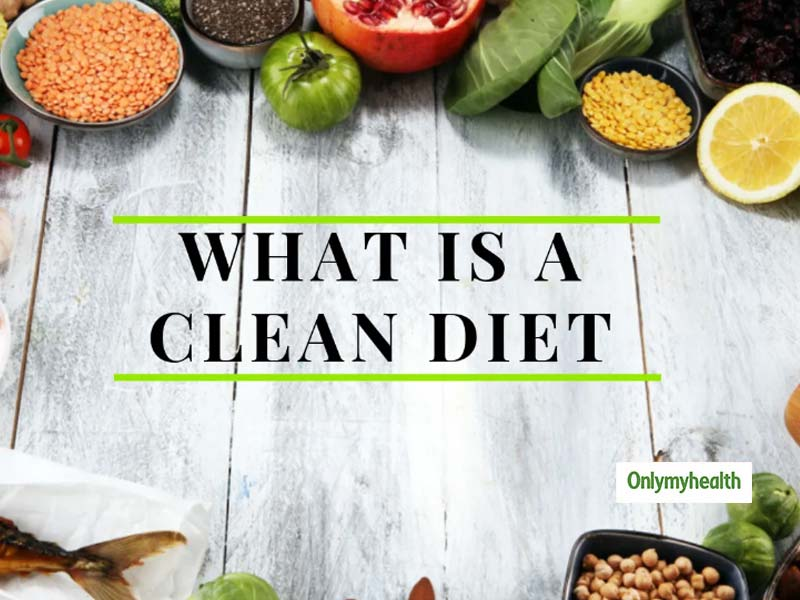 Clean Diet: Know Everything About This Result-Oriented Diet Regime That Guarantees Weight Loss