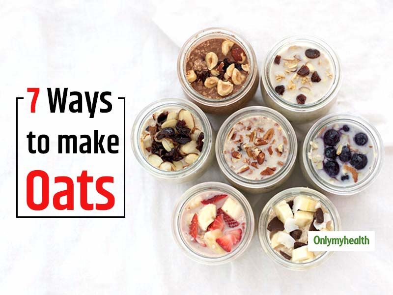 7 Easy Ways To Include Oats For 7 Days In The Week