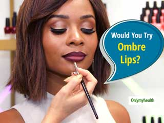 Ombre <strong>Lips</strong>: Give Your <strong>Lips</strong> The Ombre Effect For A Trendier Look