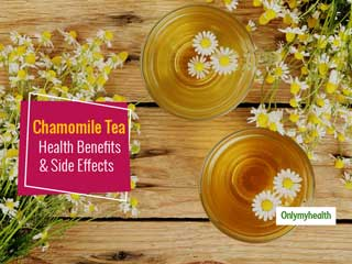 Here Are Some Unheard Benefits And Side Effects Of Chamomile Tea