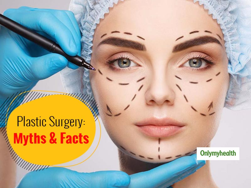 Here Are Some Unknown Myths And Facts About Plastic Surgery