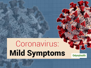 What Are The Mild Symptoms Of Coronavirus?