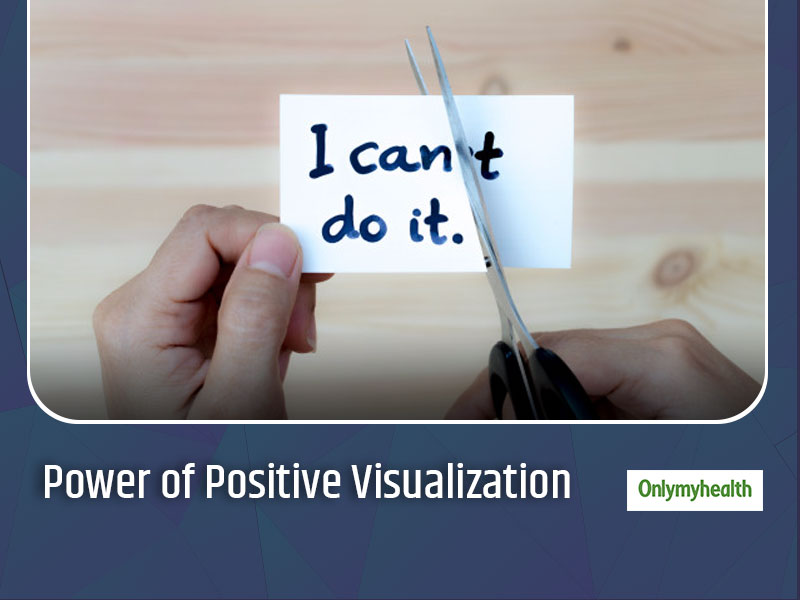 Learn The Art of Positive Visualization For Sound Mind and Healthy Body