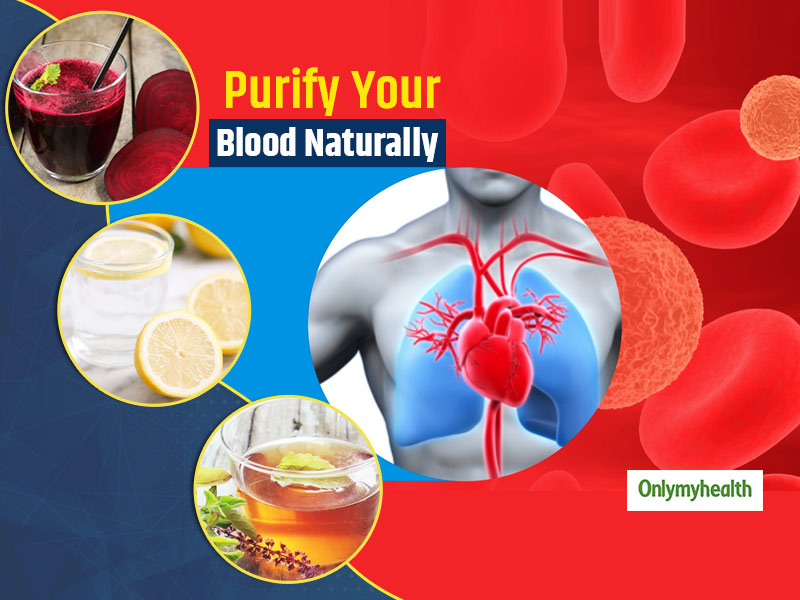 Detoxify Your Blood Naturally With These Home Remedies