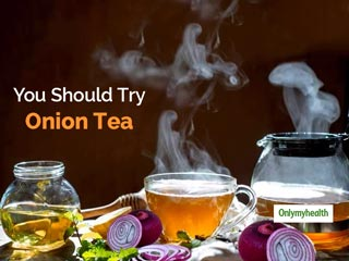 Have You Tried Onion Tea? Read Health Benefits Of Onion Tea