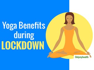 Coronavirus Crisis: Why Yoga Is Important During The Lockdown?