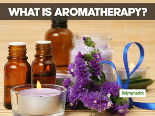 What Is Aromatherapy? Here Are Its <strong>Benefits</strong> And Side Effects