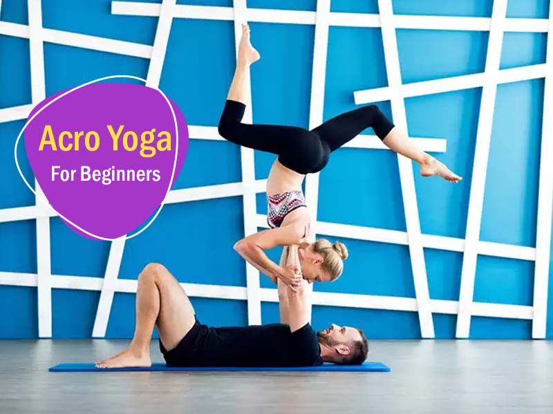 Acro Yoga: Perform These Asanas To Increase Strength