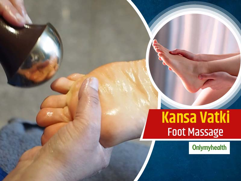 Kansa Vatki- An Ayurvedic Foot Massage With Multiple Health Benefits