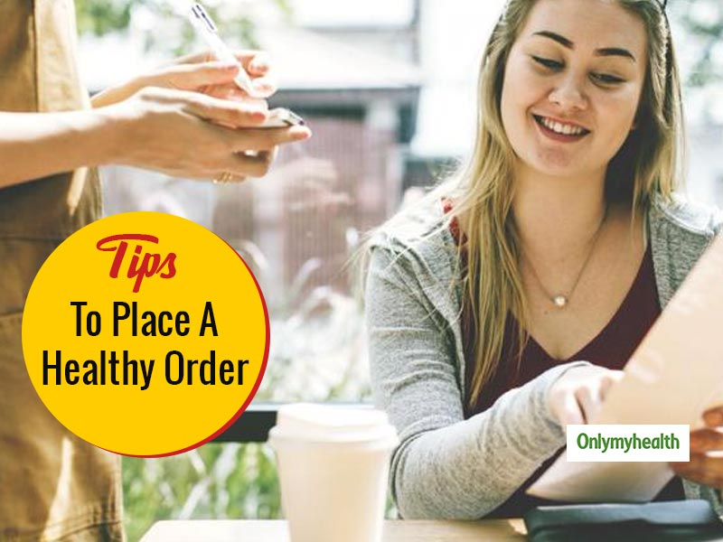 8 Handy Tips To Order Healthy At A Restaurant