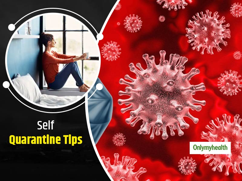Self Home Quarantine: Asked To Do A Self-Home Quarantine? Checklist To Follow