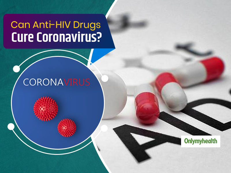 Are Anti-HIV Drugs Potential Cure For Coronavirus? All You Need To Know
