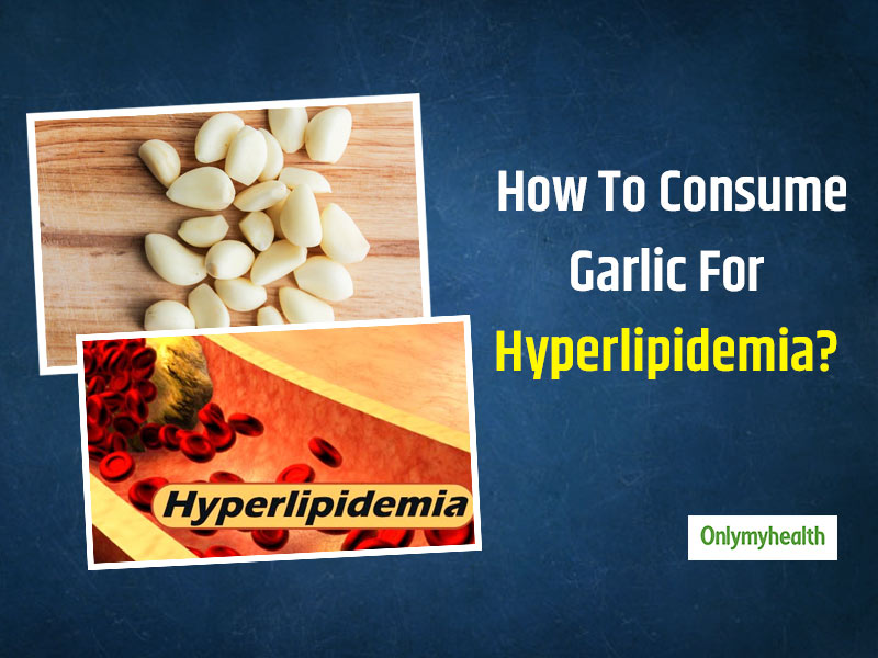 Chewing Or Swallowing Garlic, Which Is Better For Hyperlipidemic Patients