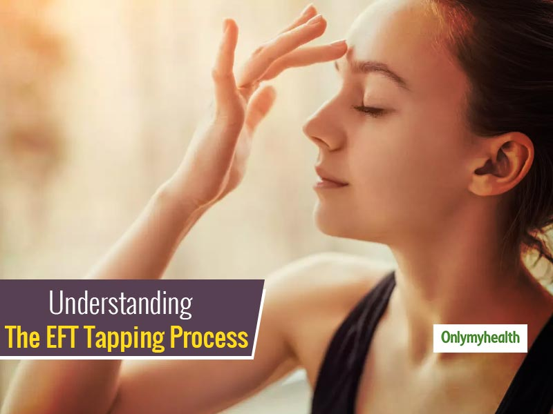 What Is EFT Tapping Process? Know Its Effectiveness To Relieve Anxiety, Weight Loss, Etc