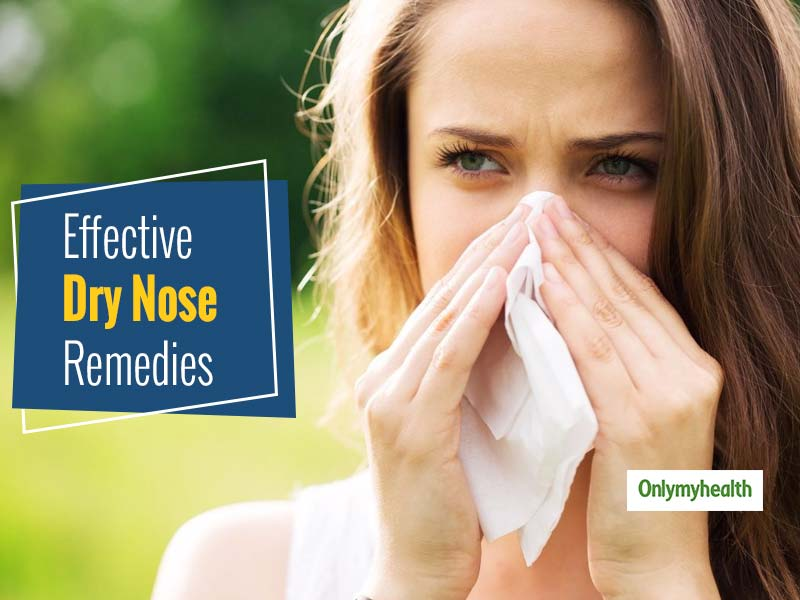 Suffering From Dry Nose? Try These Home Remedies To Relieve The Problem