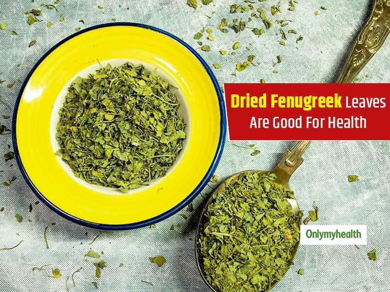 7 Reasons Why Dried Fenugreek Leaves Are A Must In A Woman's Diet
