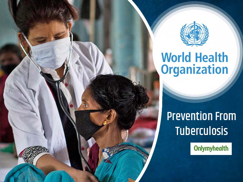 World TB Day 2020: Tuberculosis Prevention Recommendations By WHO