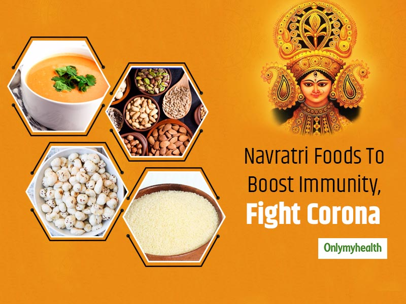 Navratri Diet: Eat These Foods To Boost Immunity And Keep Safe From Coronavirus
