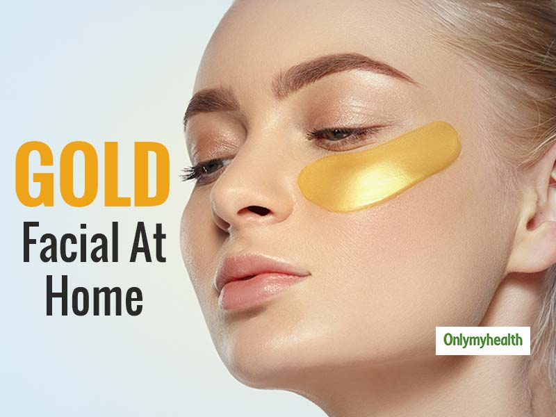 Quarantine Skincare: Here's How You Can Do Gold Facial At Home