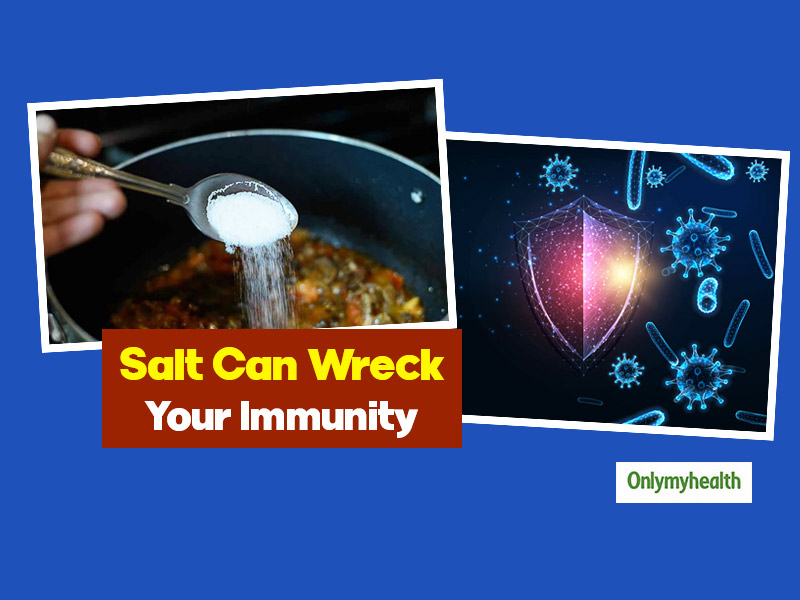 Health Alert: Eating Excess Salt Is Bad For Your Immune System