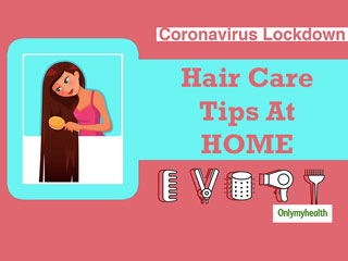 Coronavirus Outbreak: Haircare Tips During COVID-19 Lockdown