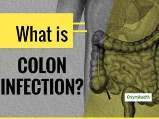 Colon Infection: Meaning, Causes And Symptoms