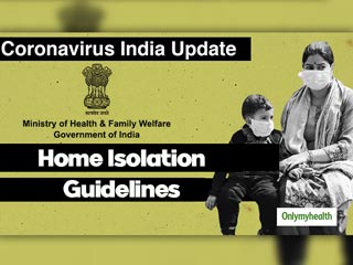 Coronavirus India: Home Isolation Guidelines By Health Ministry To Mild-Symptomatic Patients