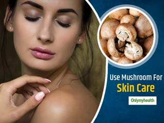 Try DIY Mushroom <strong>Face</strong> <strong>Pack</strong> To See Your Skin Transforming From Dull To Glowing