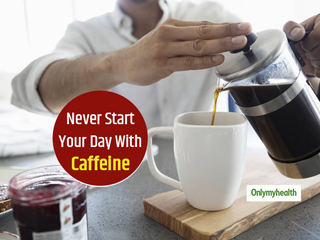 Give Up Your Habit of Bed Tea, Know The Health Dangers Of Starting Your Day With Caffeine