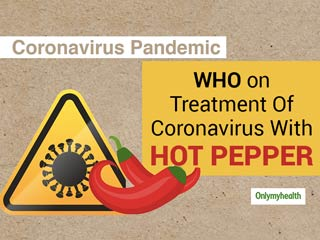 WHO Responds To Claims of Coronavirus <strong>Treatment</strong> With Hot Pepper