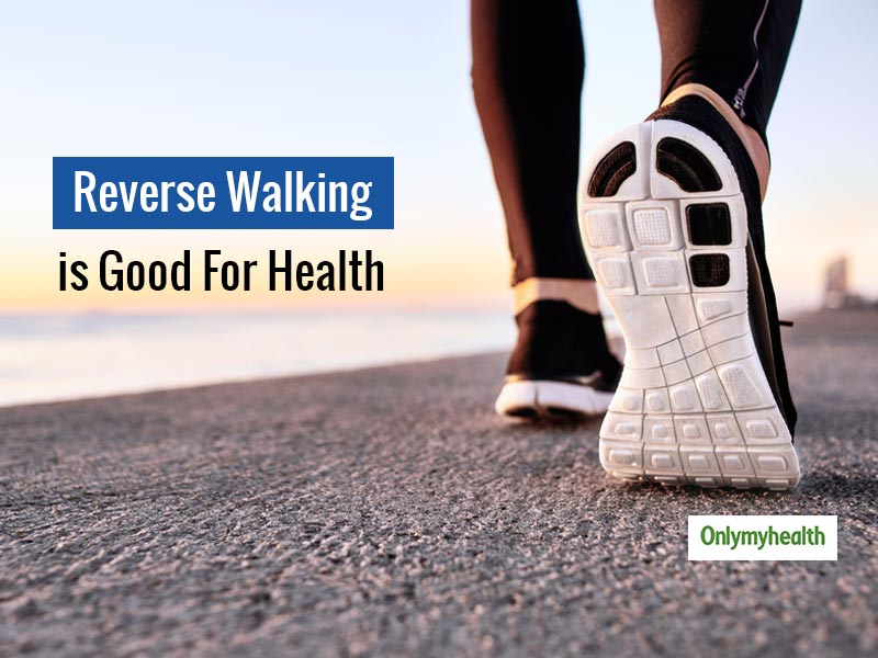 Walking Backwards or Reverse Walking Has Many Physical and Mental Health Benefits