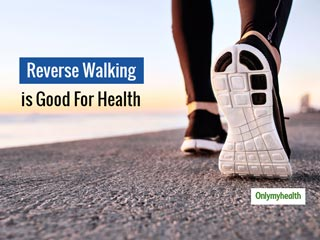 Walking Backwards or Reverse Walking Has Many Physical and Mental <strong>Health</strong> Benefits