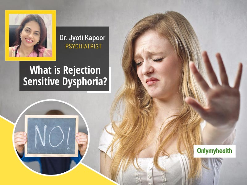Does Hearing A 'No' Makes You Angry? You May Be Having Rejection Sensitive Dysphoria