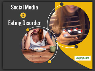Beware! Obsession Of Posting Pictures on Social Media Can Give You An Eating Disorder