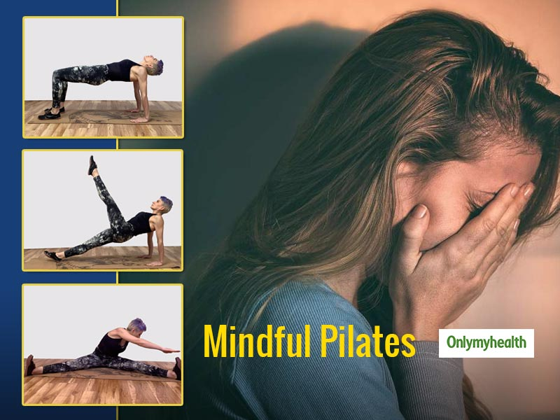 Pilates For Mental Health: Learn These Mindful Pilates For Holistic Health