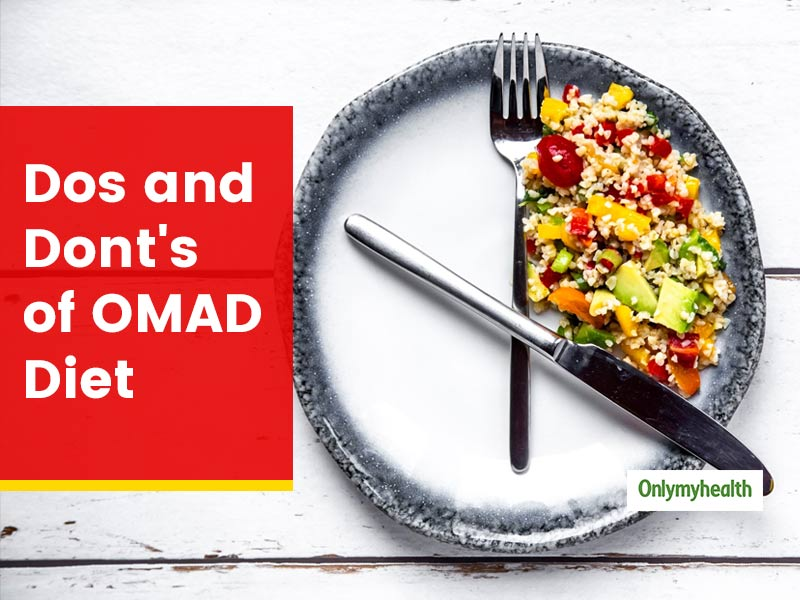 Understand The Dos and Don'ts of OMAD or One Meal A Day Diet Before Proceeding