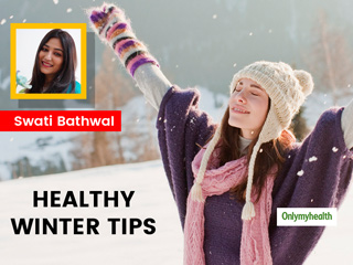 Know 10 Ways to Healthy Winter This Year From Top Nutritionist
