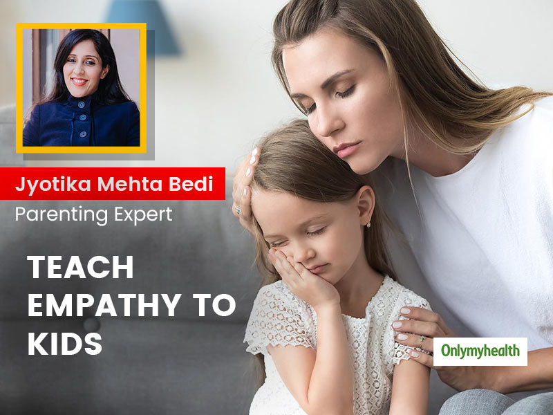 Know From Parenting Expert How To Inculcate Empathy in Children