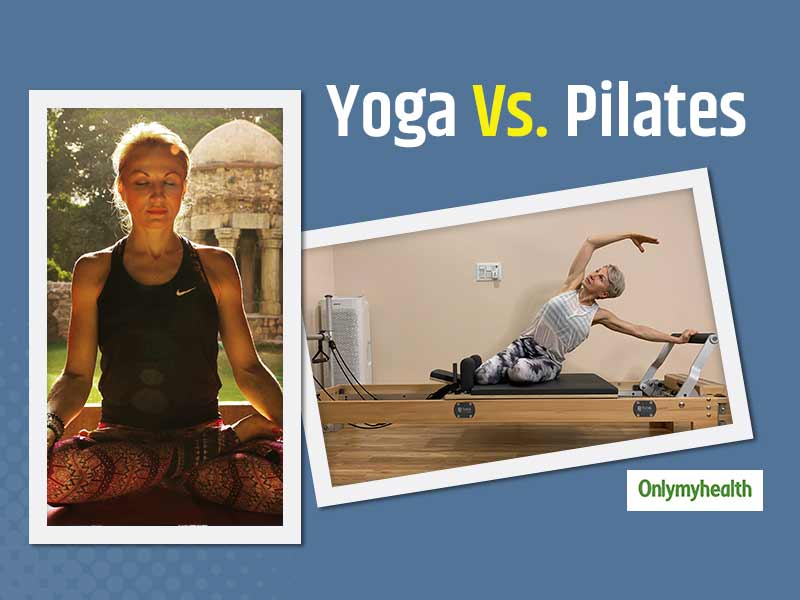 Pilates Vs Yoga: Know What Is Different In Pilates and Why One Must Do Pilates
