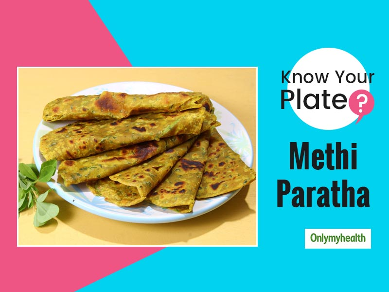 Know Your Plate: Health Benefits Of 'Methi Paratha' Explained By Dr Swati Bathwal