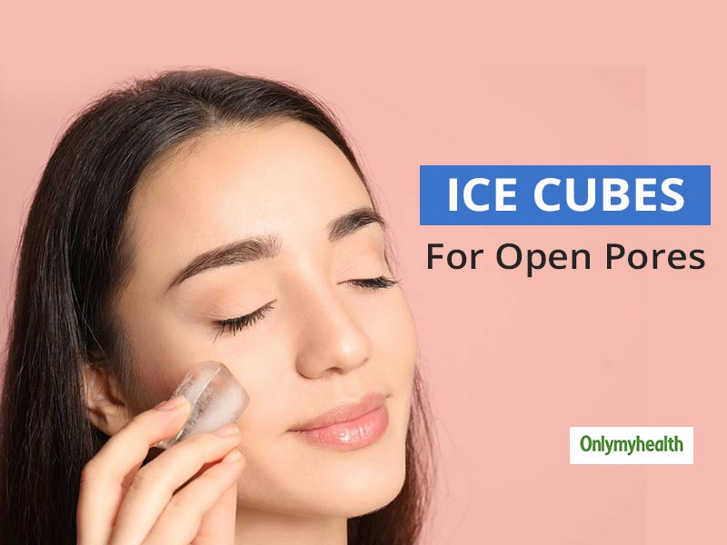 Here's Why And How You Should Use Ice Cubes For Open Pores