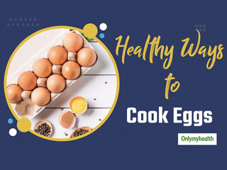 <strong>What</strong> is the Healthiest Way to Cook Eggs?