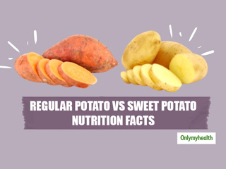 Regular Potato Vs Sweet Potato: Which One Is More Healthier?
