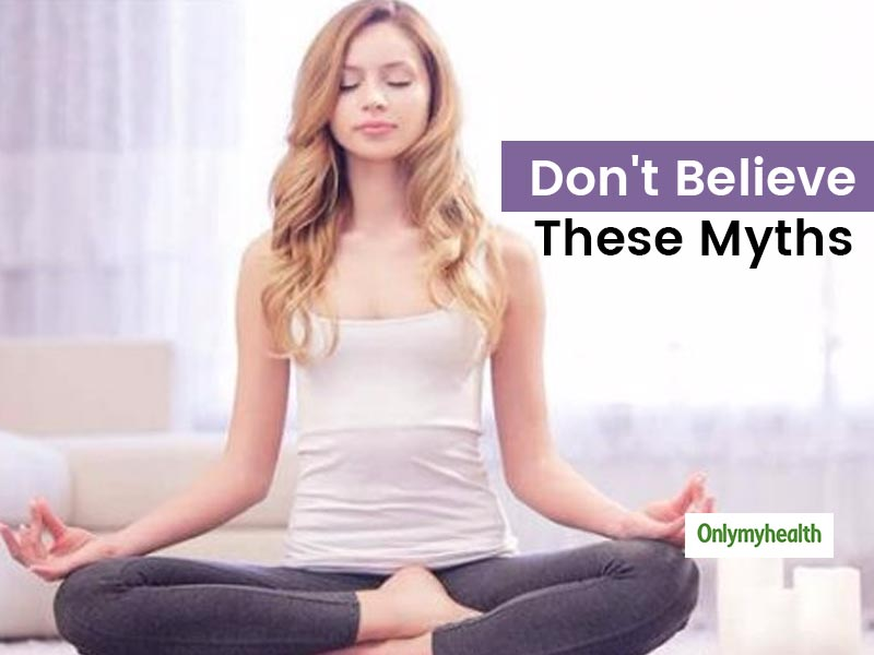 5 Most Common Myths About Meditation That You Need Not Believe