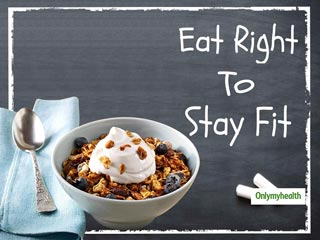 Eat Right And Stay Fit: How About Eating Granola In Breakfast?