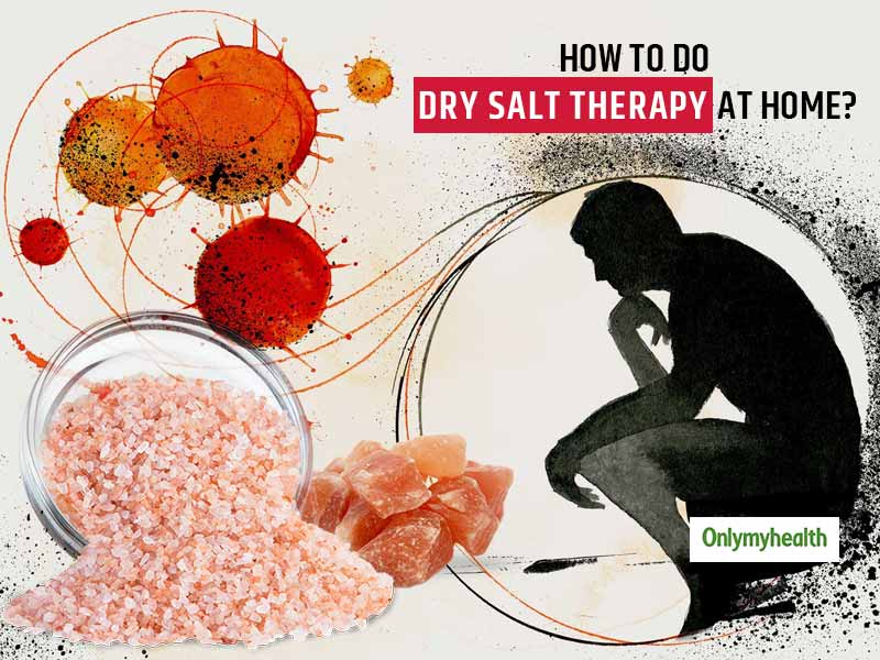 Not Able To Step Out In These Pandemic Times? Here Are Tips To Do Salt Therapy At Home